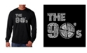 LA Pop Art Men's Word Art Long Sleeve T-Shirt- The 90's