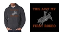 LA Pop Art Men's Word Art Hooded Sweatshirt - This Aint My First Rodeo