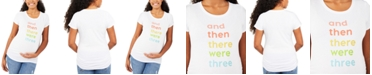 Motherhood Maternity And Then There Were Three™ Graphic Tee