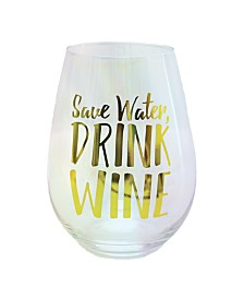 CLOSEOUT! TMD Holdings Save Water Drink Wine Luster Over-sized Stemless Wine Glass