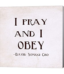 I Pray and I Obey by Veruca Salt Canvas Art