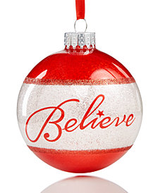 Holiday Lane Glass Believe Ball Ornament, Created for Macys