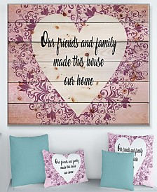 """Design Art 'Our friends and family made this house our home.' Wood Wall Art - 40"""" x 30"""""""