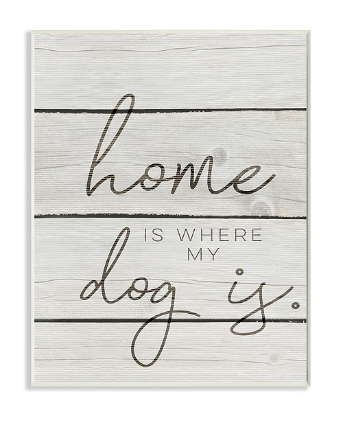 "Stupell Industries Home is Where My Dog is Wall Plaque Art, 10"" x 15"""