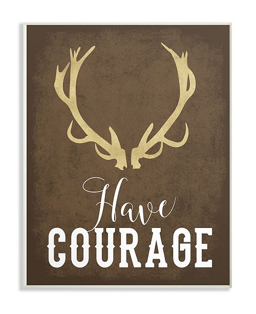 """Stupell Industries Have Courage Brown Antlers Wall Plaque Art, 12.5"""" x 18.5"""""""