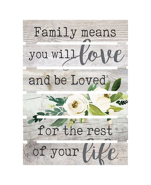 P Graham Dunn Family Means You Will Love And Be Loved For The Rest Of Your Life Wall Art