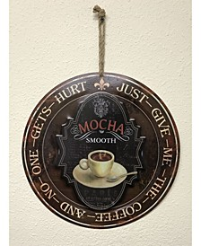 Round Metal Painted Art with Mocha Smooth - Just Give Me The Coffee and No One Gets Hurt