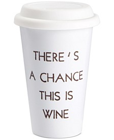 There's A Chance This Is Wine Coffee Tumbler