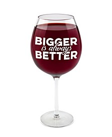 Bigger is Better Giant Wine Glass