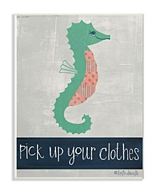"The Kids Room Pick Up Your CloThe s Seahorse Wall Plaque Art 12.5"" L x 0.5"" W x 18.5"" H"