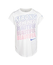 """Little Girls Dri-FIT """"Strong is The New Beautiful"""" Logo Graphic T-shirt"""