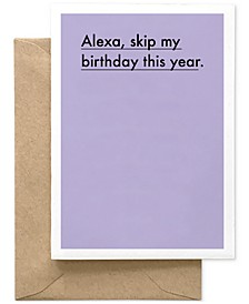 Alexa, Skip My Birthday This Year Card