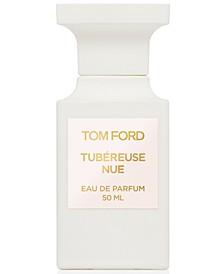 Tubéreuse Nue Eau de Parfum, 1.7-oz.