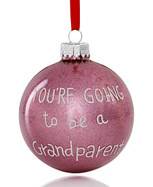 Holiday Lane You Are Going To Be A Grandparent Ornament, Created for Macy's