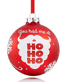 Holiday Lane 'You Had Me At Ho Ho Ho' Ornament, Created for Macy's