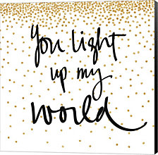 You Light Up My World by SD Graphics Studio Canvas Art