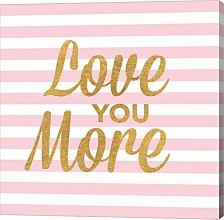 Love You More By Sd Graphics Studio Canvas Art