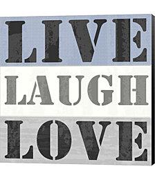 Live Laugh Love by Veruca Salt Canvas Art