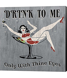 Drink to Me by Erin Clark Canvas Art