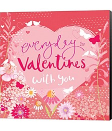 Everyday is Valentines by P.S. Art Studios Canvas Art
