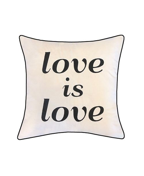"Edie@Home Celebrations Pillow Embroidered ""Love Is Love"""