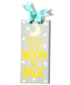 by Laura Johnson I Love You To The Moon And Back Vertical Door Plaque