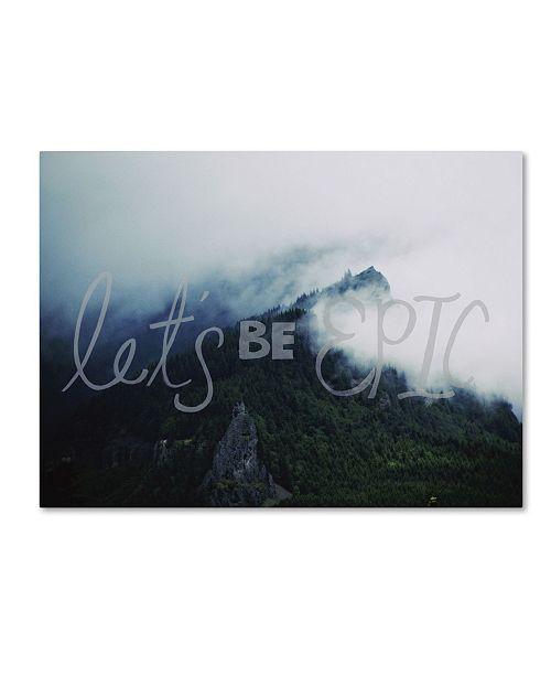 "Trademark Global Leah Flores 'Let's Be Epic' Canvas Art - 47"" x 35"" x 2"""