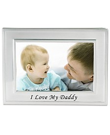 """Lawrence Frames I Love My Daddy Silver Plated Picture Frame - 6"""" x 4"""""""