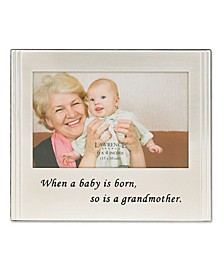 """When A Baby Is Born So Is A Grandmother Silver Plated Picture Frame - 6"""" x 4"""""""