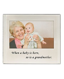 """Lawrence Frames When A Baby Is Born So Is A Grandmother Silver Plated Picture Frame - 6"""" x 4"""""""