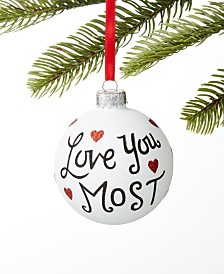 Holiday Lane Our First Love You Most Ball Ornament, Created for Macy's