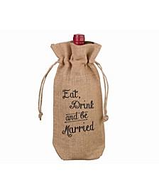 Rustic Burlap Eat, Drink and be Married Wine Bag