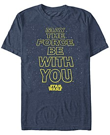 Men's Classic May The Force Be With You Short Sleeve T-Shirt