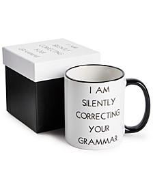 """I Am Silently Correcting Your Grammar"" Ceramic Mug"