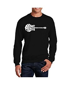 Big & Tall Men's Word Art All You Need Is Love Crewneck Sweatshirt