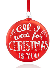 Holiday Lane 'All I Want' Glass Disk Ornament, Created for Macy's