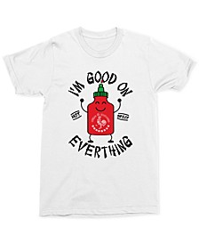 I'm Good On Everything Sriracha Men's Graphic T-Shirt