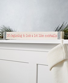 """Christmas Cheer White """"It's beginning to look a lot like cocktails"""" Worded Plaque, Created for Macy's"""