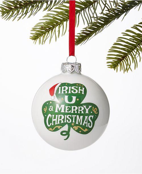 Merry Christmas In Irish.Irish Irish U A Merry Christmas Ball Ornament Created For Macy S