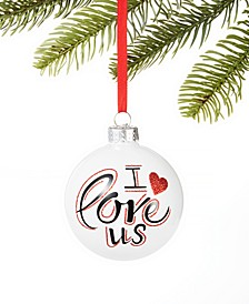 Our First I love Us Ball Ornament Created For Macy's