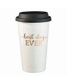 - Best Day Ever Ceramic Travel Mug