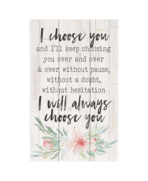 P Graham Dunn I Choose You And I'Ll Keep Choosing You Over And Over Without Pause Wall Art