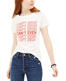 Juniors' I Can't Even Graphic T-Shirt