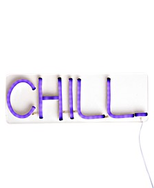 Chill LED Neon Sign