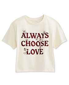 Juniors' Always Choose Love Cropped Graphic T-Shirt