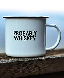 Probably Whiskey Mug