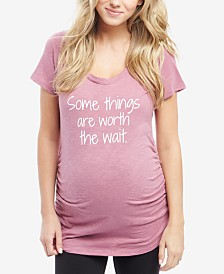 Motherhood Maternity Some Things Are Worth The Wait™ Maternity Graphic T-Shirt