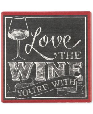 Love the Wine You're With Coaster