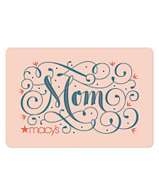 For Mom E-Gift Card
