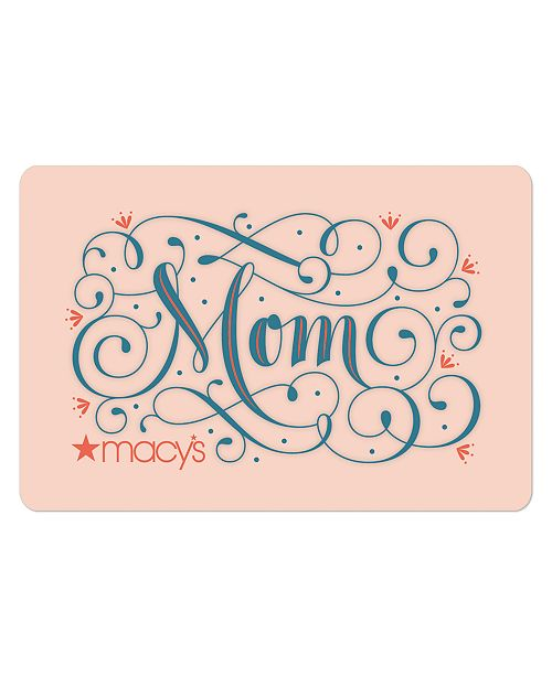 Macy's For Mom E-Gift Card